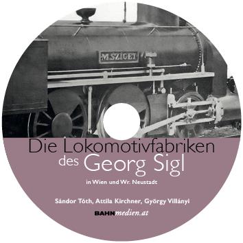 Die Lokomotivfabriken des Georg Sigl DVD