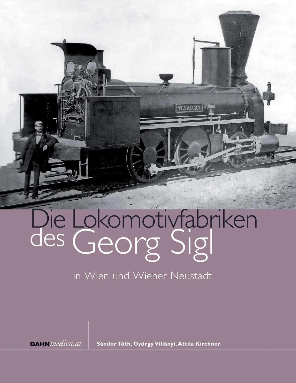 Die Lokomotivfabriken des Georg Sigl