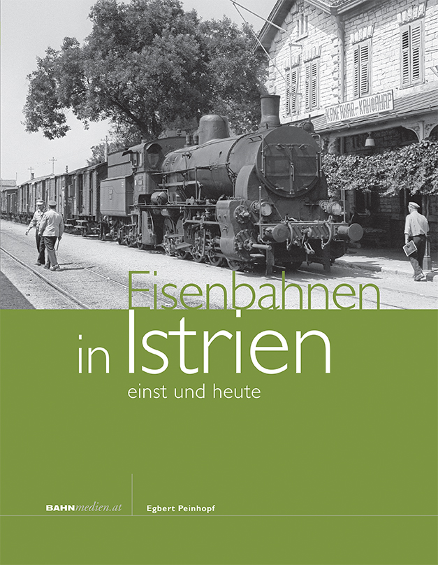 Eisenbahnen in Istrien – einst und heute