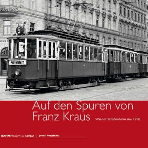 Auf den Spuren von Franz Kraus, Wiener Straßenbahn um 1950