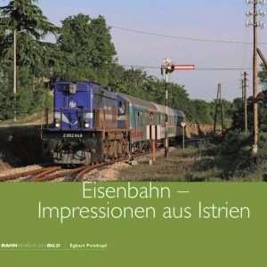 Eisenbahn – Impressionen aus Istrien