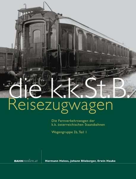 Cover kkStB-Reisezugwagen, Fernverkehrswagen der Gruppe Ib, Band 1