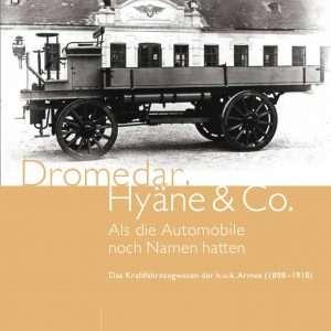Dromedar, Hyäne und Co. – Als die Automobile noch Namen hatten