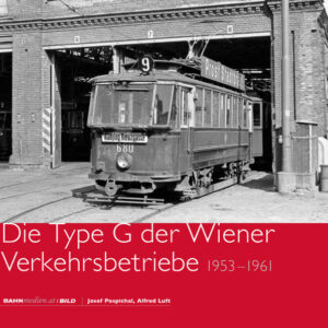 Die Type G der Wiener Verkehrsbetriebe – 1952 bis 1961